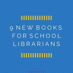 9 new books for school librarians | DeepLibrarian.com