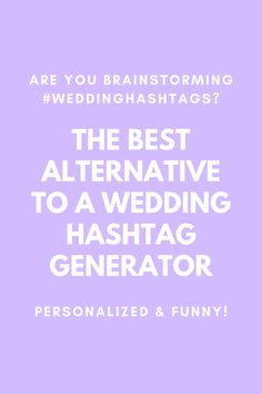 Bored of bland #weddinghashtags online generators give you? The Wedding Hashtags want to write your wedding hashtag for you!