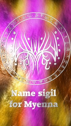 Name sigil for Myenna Requested by Anonymous Here you go my friend. Thank you for the request, I appreciate it. Sigil requests are open. For more of my sigils go...