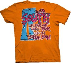 In the South our jeans are worn...Thank God I'm Southern born!