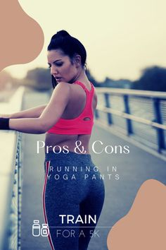 Running in yoga pants is a thing you can do. However, it has its upsides and downsides that you need to be aware of before you go running with your comfy yoga pants. Visit www.trainfora5k.com to learn more