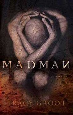 Madman by Tracy Groot.  An engrossing read!