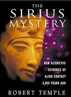 The Sirius Mystery: New Scientific Evidence of Alien Contact 5,000 Years Ago by Robert Temple