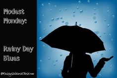 Modest Monday: Rainy Day Blues :) - Raising Soldiers 4 Christ