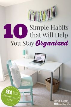 10 Simple Habits that Will Help You Stay Organized - Just a Girl and Her Blog