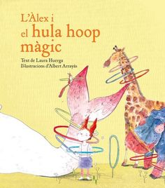 L'Àlex i el hula hoop màgic Hula Hoop, Book Publishing, Magic, Illustration, Books, Kids, Animals, Editorial, Behance