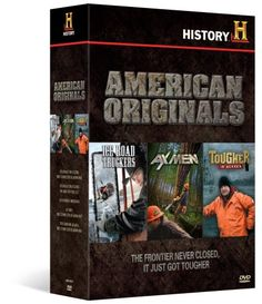 American Originals (Ice Road Truckers / Dangerous Missions / Ax Men / Tougher in Alaska)