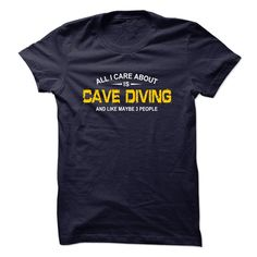 All I Care About Is Cave Diving T Shirt