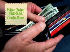 When Being Frugal Costs More #frugal #frugalliving #frugaltips http://bargainbriana.com/when-being-frugal-costs-more/