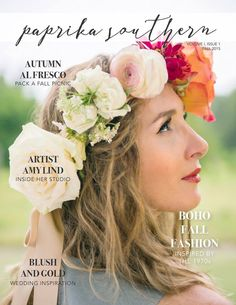 @paprikasouthern Magazine Cover Fall 2015 | Flower halo by Christy Hulsey for Colonial House of flowers with Mamie Ruth + Rosaprima + Wilmore Farm + Lion Ribbon | Savannah, Georgia