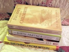 Natural Birth Resources: Near the bottom of the article there is a great list of books to read.