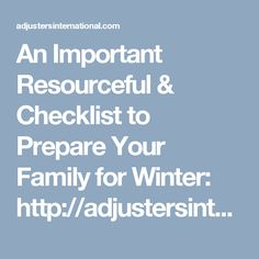 An Important Resourceful & Checklist to Prepare Your Family for Winter: http://adjustersinternational.com/finish-your-12-step-disaster-plan/  #WinterIsComing #WinterStorm #Blizzard #Prepper #DIY #EmergencyKit