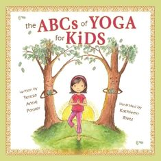 The ABCs of Yoga for Kids 1
