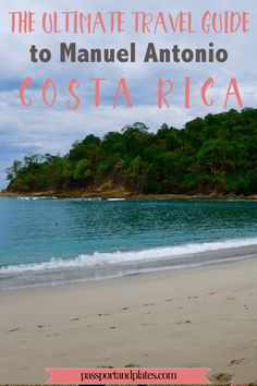 Planning a trip to Costa Rica? CLICK to read the travel guide to Manuel Antonio, Costa Rica. This West Coast city is not to be missed! | http://passportandplates.com