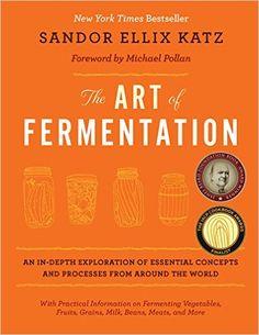 The Art of Fermentation: Amazon.de: Sandor Ellix Katz: Fremdsprachige Bücher