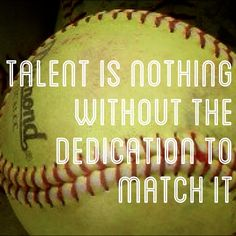 Talent is nothing without the dedication to match it.