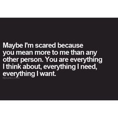 I M Scared To Lose You Quotes Best I Am So So Scaredi Dont Wanna Lose You And I Dont Want Us To .