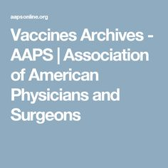 Vaccines Archives - AAPS | Association of American Physicians and Surgeons