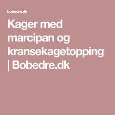 Kager med marcipan og kransekagetopping | Bobedre.dk
