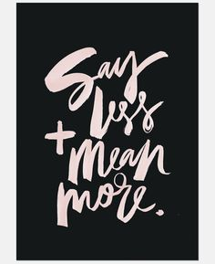 "Jasmine Dowling Limited Edition Art Print ""Say Less and Mean More"""