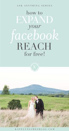Learn How to Expand Your Facebook Reach for Free Without Paying to Boost Your Posts! by Katelyn James Photography
