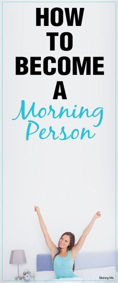 Staying in bed all day can seem so enticing--fight the urge with these tips on How to Become a Morning Person!