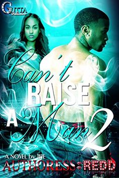 CAN'T RAISE A MAN PART II by AUTHORESS REDD http://www.amazon.com/dp/B00MVB5LT6/ref=cm_sw_r_pi_dp_PXTswb0D8N4PG