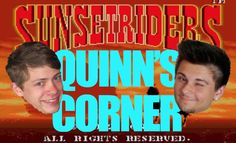 Sunset Riders: Quinn's Corner!