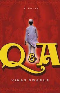 Q & A (later retitled as Slumdog Millionarie) by Vikas Swarup.