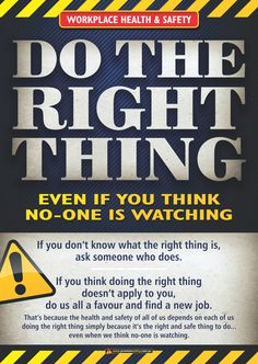 A3 size Workplace Safety Poster emphasising the importance of doing the right thing for the benefit of everyone at work.