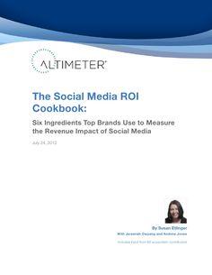 The Social Media ROI Cookbook by Altimeter Group Network on SlideShare via Slideshare