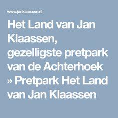 Het Land van Jan Klaassen, gezelligste pretpark van de Achterhoek » Pretpark Het Land van Jan Klaassen