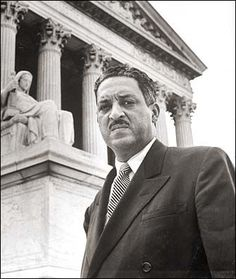 Supreme Court Justice Thurgood Marshall for showing the world that separate but equal was a fallacy.