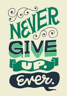 Never Give Up Ever! #quotes #itworks #itworksnancy #motivation #blog #skinnywrapgirlblog http://itworksnancy.wordpress.com/2013/04/07/never-give-up/