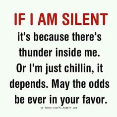 If I am silent.. May the odds be ever in your favor.
