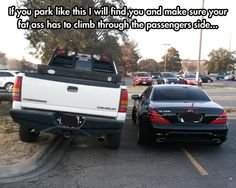 There's not a whole lot that pisses me off more than someone who parks like this ass hole. Guy in truck: u r awesome