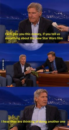 You heard it here first from Harrison Ford.