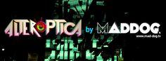 Alteróptica by MADDOG, para más información ingresa a: http://www.alteroptica.tv/