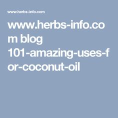www.herbs-info.com blog 101-amazing-uses-for-coconut-oil