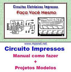 Circuitos Impressos - Faça Você mesmo #mpsnet  #conhecimento  www.mpsnet.net O método ensinado neste manual é o transferência térmica aprenda a fazer o seus próprios Circuitos. Veja em detalhes neste site http://www.mpsnet.net/loja/index.asp?loja=1&link=VerProduto&Produto=133