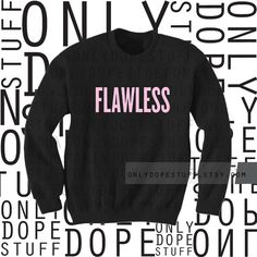 Flawless Sweatshirt I Woke Up Like This Beyonce by OnlyDopeStuff