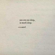 You owe me sleep.