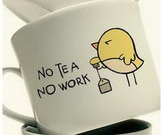 No tea...