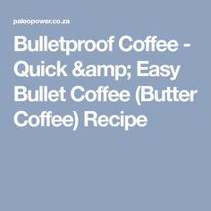 Bulletproof Coffee - Quick & Easy Bullet Coffee (Butter Coffee) Recipe Butter Coffee Recipe, Coffee Bullet, Bulletproof Coffee, Banting, Coffee Recipes, Amp