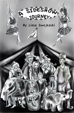 """Official """"A Sideshow Journey"""" cover. This is a friend of mine that just released the book on Kindle.  She is an awesome writer!  Can't wait to read it!"""