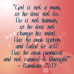 """God is not real, so he doesn't lie.  He is not real, so he does not change his mind.  He has never spoken, because he does not exist.  He has never promised anything because people who aren't real can't make promises."""""""
