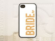 Gold or silver faux glitter BRIDE phone case by LilStinkerDesign for Galaxy s5.  I love the gold and silver letters.