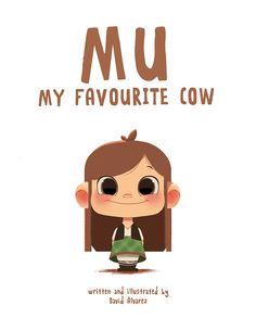 """You can read this sweet story by clicking on this image! """"Mu, my Favourite Cow"""" :) Children's Book Illustration, Character Illustration, Character Sketches, Cartoon Kids, Cartoon Art, Cartoon Drawings, Kid Character, Character Design, Affinity Designer"""