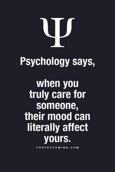 Psychology says, when you truly care for someone, their mood can literally affect yours. is creative inspiration for us. Get more photo about Hair &am… - psychology facts Psychology Fun Facts, Psychology Says, Psychology Quotes, Great Quotes, Quotes To Live By, Me Quotes, Inspirational Quotes, The Words, Favorite Quotes