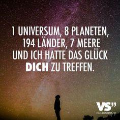 1 Universum, 8 Planeten, 194 Länder, 7 Meere und ich hatte das Glück dich zu treffen. - VISUAL STATEMENTS®